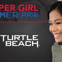 Turtle Beach Proudly Sponsors Super Girl Gamer Pro Esports Tournament
